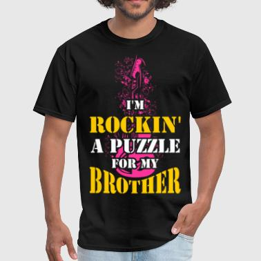I Love My Brother With Autism I'm Rockin  A Puzzle for My Brother - Men's T-Shirt