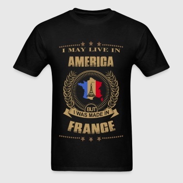 Made in France  – Live in American - Men's T-Shirt