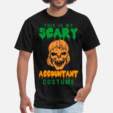 Scary This Is My Scary Accountant Costume - Men's T-Shirt