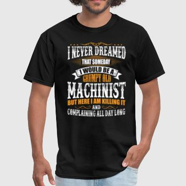 Machinist Grumpy Old T-Shirt - Men's T-Shirt