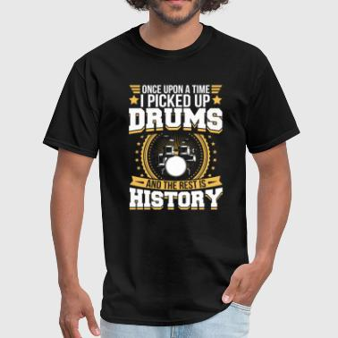 Drums And the Rest is History T-Shirt - Men's T-Shirt