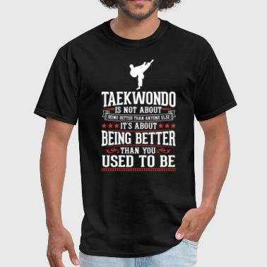 Taekwondo The Best of You T-Shirt - Men's T-Shirt