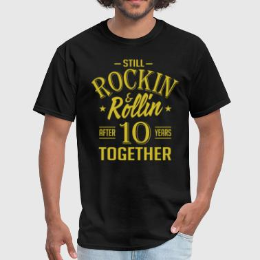 Anniversary 10 Years Together And Still Rockin And - Men's T-Shirt