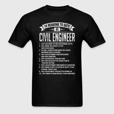 10 Reasons To Date a Civil Engineer - Men's T-Shirt