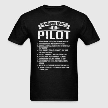 10 Reasons To Date a Pilot - Men's T-Shirt