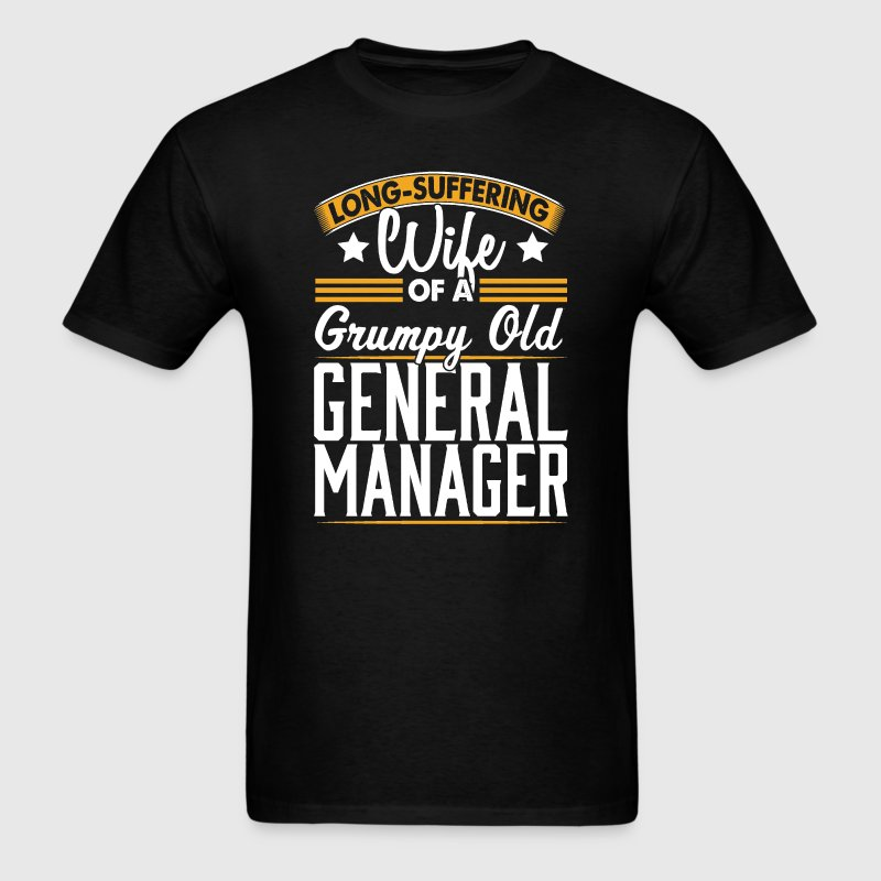 General Manager Long Suffering Wife T-Shirt - Men's T-Shirt