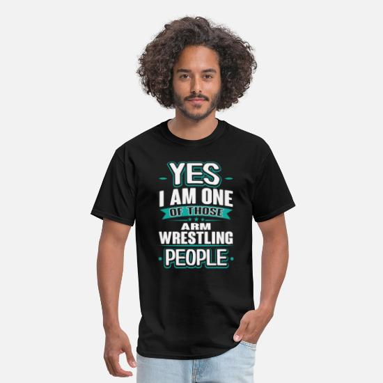 Wrestling T-Shirts - Arm Wrestling Yes I am One of Those People T-Shirt - Men's T-Shirt black