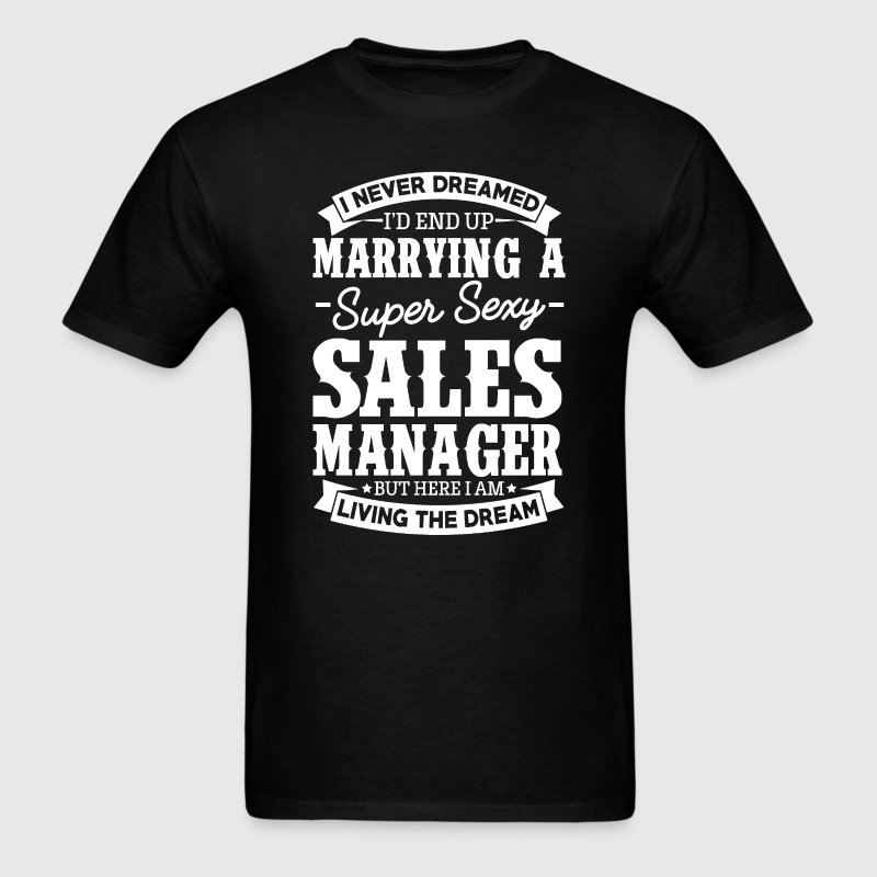 Sales Manager's Wife Never Dreamed - Men's T-Shirt