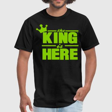 Roll That Shit. Light That Shit. Smoke That Shit THE KING IS HERE - Men's T-Shirt