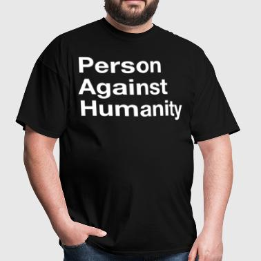 Person Against Humanity - Men's T-Shirt