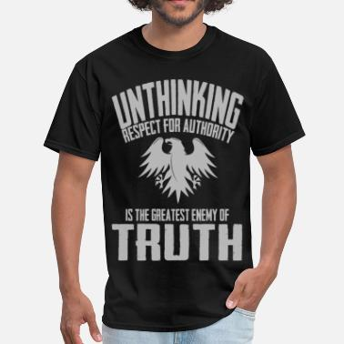 Unthinking Unthinking Respect for Authority - Men's T-Shirt