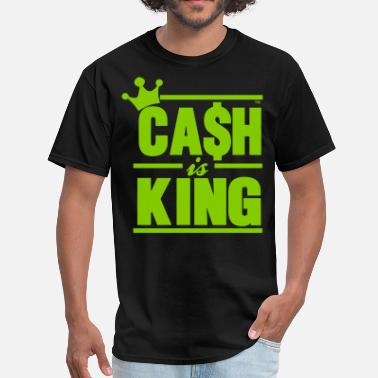 Cash Is King CASH IS KING - Men's T-Shirt