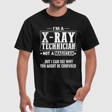 Xray Technician Not a Magician T-Shirt - Men's T-Shirt