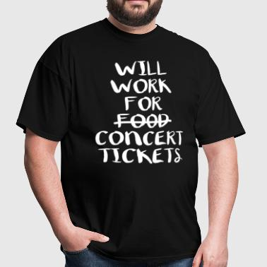 Will Work For Concert Tickets Parts T-Shirt - Men's T-Shirt