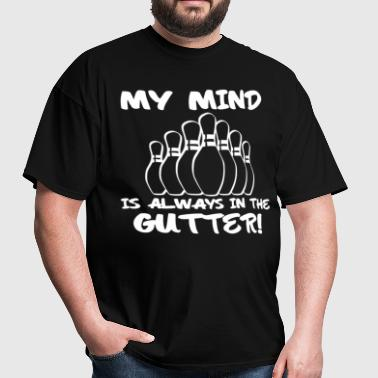 My Mind is Always in the Gutter - Men's T-Shirt