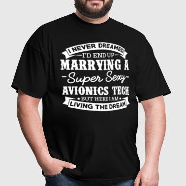 Avionics Tech's Wife Never Dreamed - Men's T-Shirt