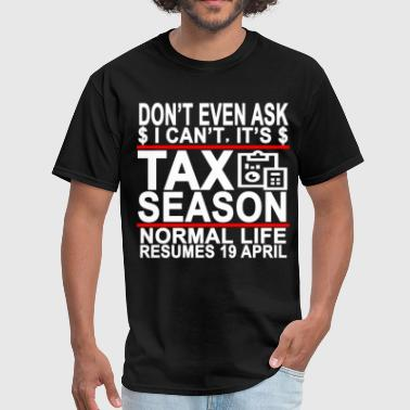cpa_accountant_tax_season_funny_fun_quotes - Men's T-Shirt