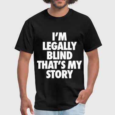 Pop Hold It Down I'm Legally Blind That's My Story - Men's T-Shirt