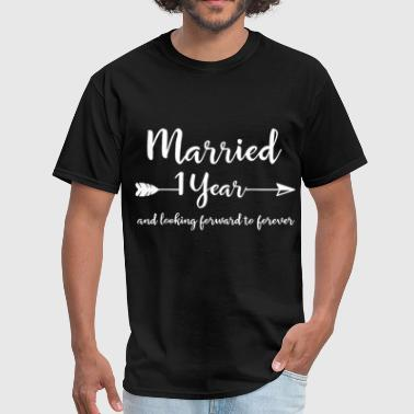 married 1 year and looking forward to forever husb - Men's T-Shirt
