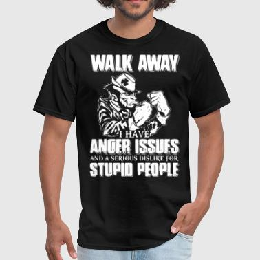 walk away I have anger issues irish weed - Men's T-Shirt