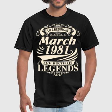 1966 life begins in march 1981 the birth of legend birt - Men's T-Shirt