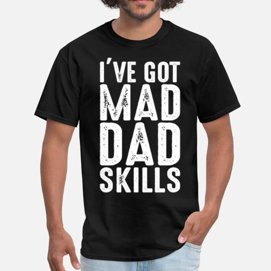 29954cb7 i've got mad dad skills Men's T-Shirt | Spreadshirt