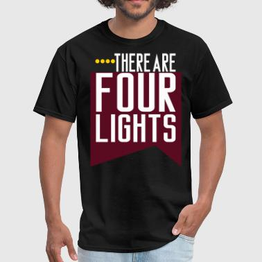 Four Lights There Are Four Lights - Men's T-Shirt
