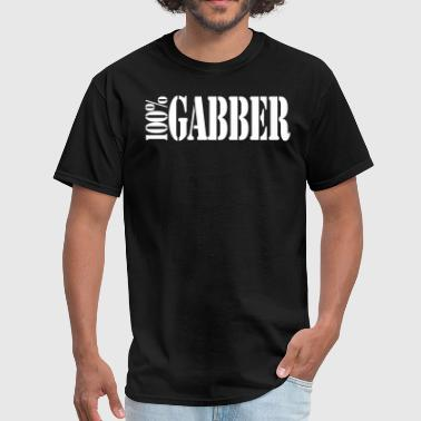 100% Gabber - Men's T-Shirt