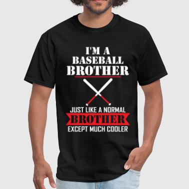 Baseball Brother I'M A Baseball Brother Just Like A Normal Brother - Men's T-Shirt