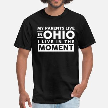 Living With My Parents Funny My Parents Live In Ohio - Men's T-Shirt