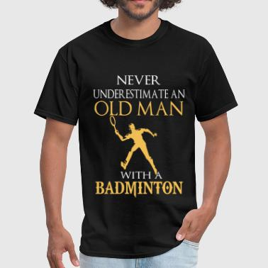 Badminton Bear Never underestimate an old man with badminton - Men's T-Shirt