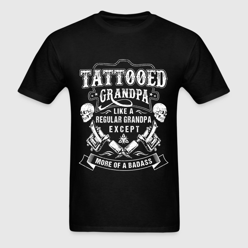 Tattooed grandpa - More of a badass - Men's T-Shirt