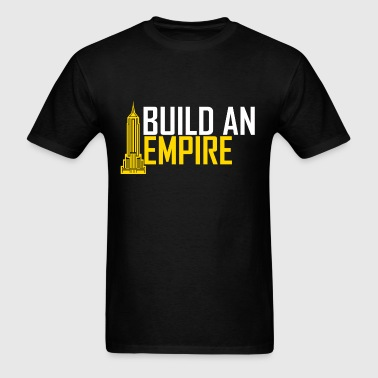 BUILD AN EMPIRE - Men's T-Shirt