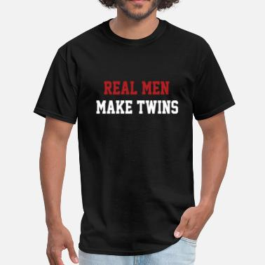 Real Make Twins Real Men Make Twins - Men's T-Shirt