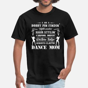 Dance Moms I Am A Dance Mom TShirt - Men's T-Shirt