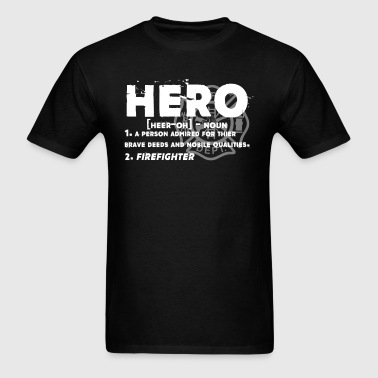 Firefighter Hero Shirt - Men's T-Shirt