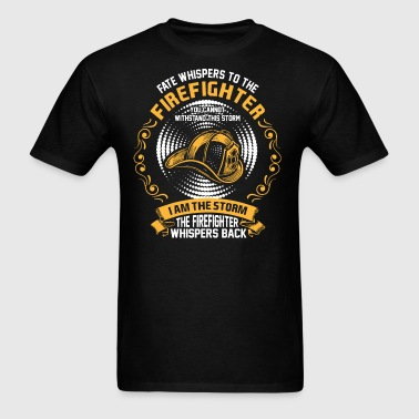 Fate Whispers To The Firefighter You Cannot Withst - Men's T-Shirt