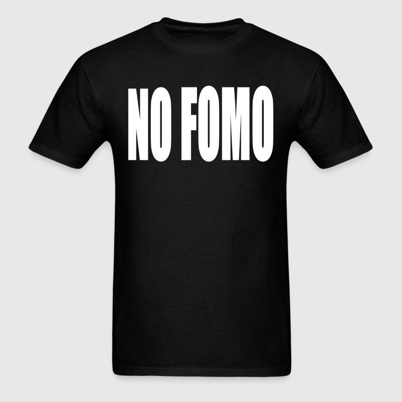 No FOMO - Men's T-Shirt