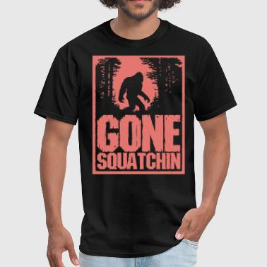 Gone Squatchin Gone Squatchin - Men's T-Shirt