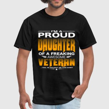 Daughter of a freaking awesome veteran - Men's T-Shirt