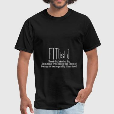 Misfits Tv Fit-ish - Someone who likes being fit but food - Men's T-Shirt