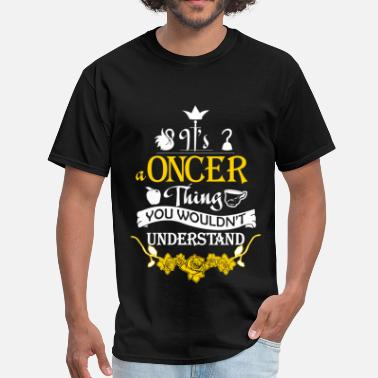 Oncer Oncer - it's oncer thing you wouldn't understand - Men's T-Shirt