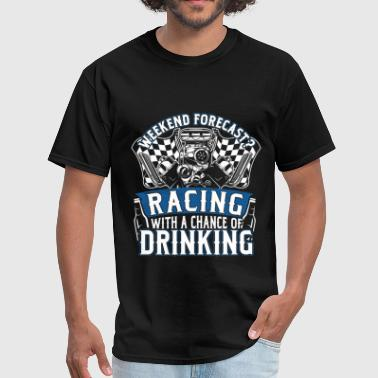 Racing weekend - With a chance of drinking - Men's T-Shirt