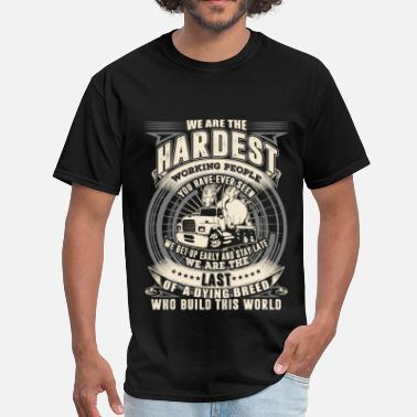 Trucking Trucking - We are the hardest working people - Men's T-Shirt