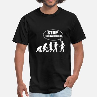 Stop Following Stop following me - Men's T-Shirt
