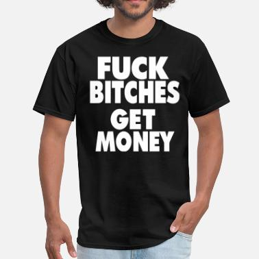 Apple Cut FUCK BITCHES GET MONEY - Men's T-Shirt