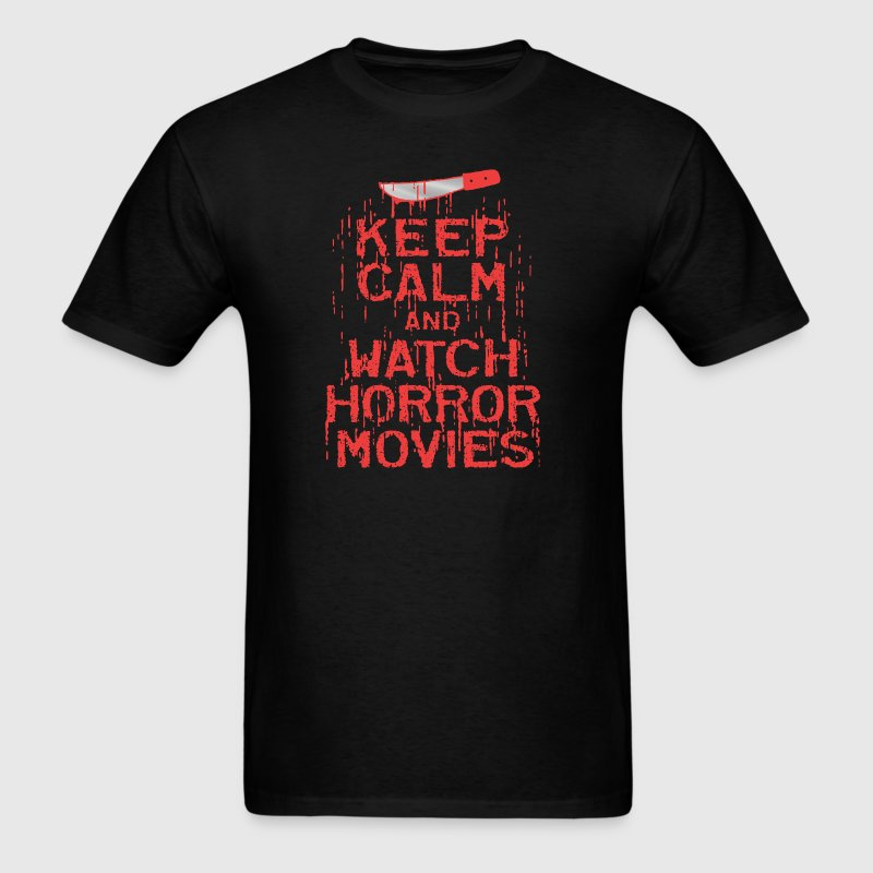 Keep Calm Watch Horror Movies - Men's T-Shirt