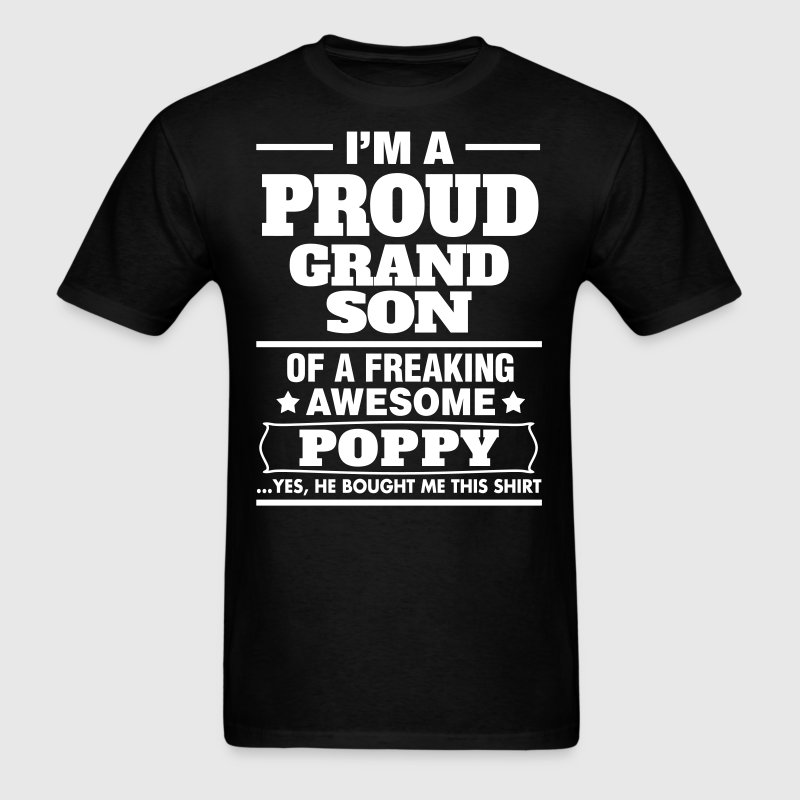 Proud Grandson Of A Freaking Awesome Poppy - Men's T-Shirt
