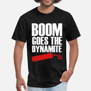 Dynamite Boom Boom Goes The Dynamite - Men's T-Shirt