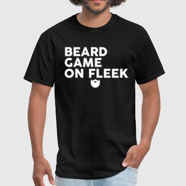 Beard Game On Fleek - Men's T-Shirt